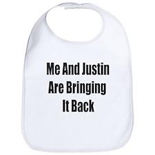 Me & Justin Are Bringing It Back Bib