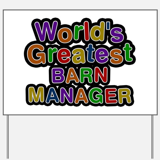 World's Greatest BARN MANAGER Yard Sign