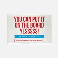 You Can Put It On The Board Rectangle Magnet