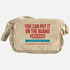 You Can Put It On The Board Messenger Bag