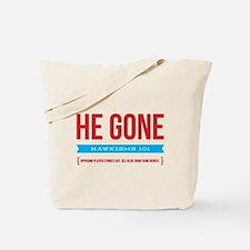 He Gone Tote Bag
