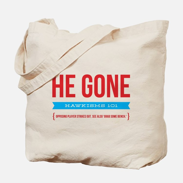 He Gone Tote Bag