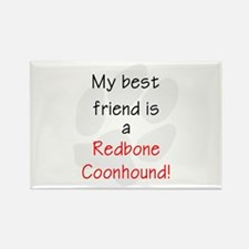 My best friend is a Redbone Coonhound Rectangle Ma