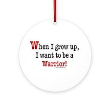 ... a warrior Ornament (Round)