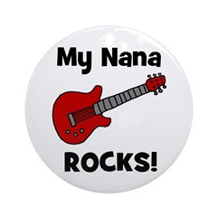 My Nana Rocks! (guitar) Ornament (Round)