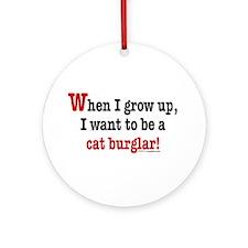 ... a cat burglar Ornament (Round)