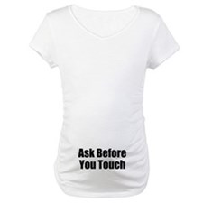 Ask Before You Touch Shirt