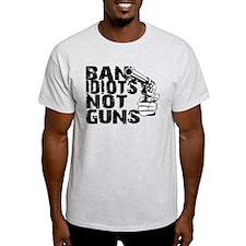 Ban Idiots, Not Guns T-Shirt