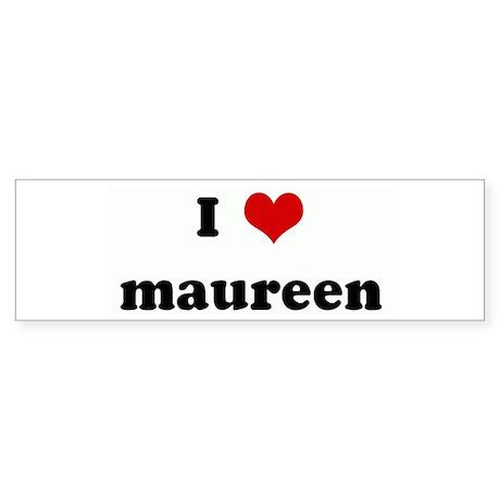 I Love maureen Bumper Sticker