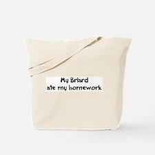 Briard ate my homework Tote Bag