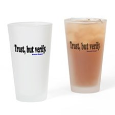 Trust, but verify. Drinking Glass