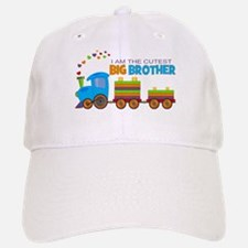 I am the Cutest Big Brother - Train Baseball Baseball Baseball Cap