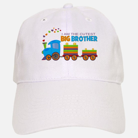 I am the Cutest Big Brother - Train Baseball Baseball Baseball Cap