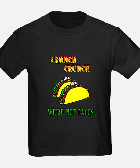 We're Not Tacos T