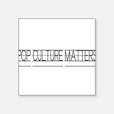 Pop Culture Matters Sticker