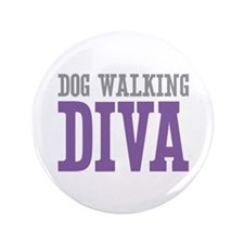 "Dog Walking DIVA 3.5"" Button (100 pack)"