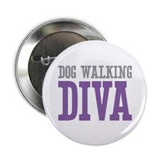 "Dog Walking DIVA 2.25"" Button"