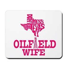 Dont Mess With Texas Oilfield Wife Pink Mousepad