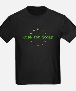 Just for today T-Shirt
