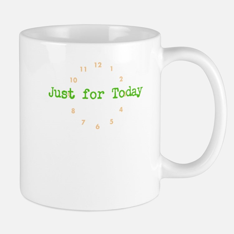 Just for today Mug