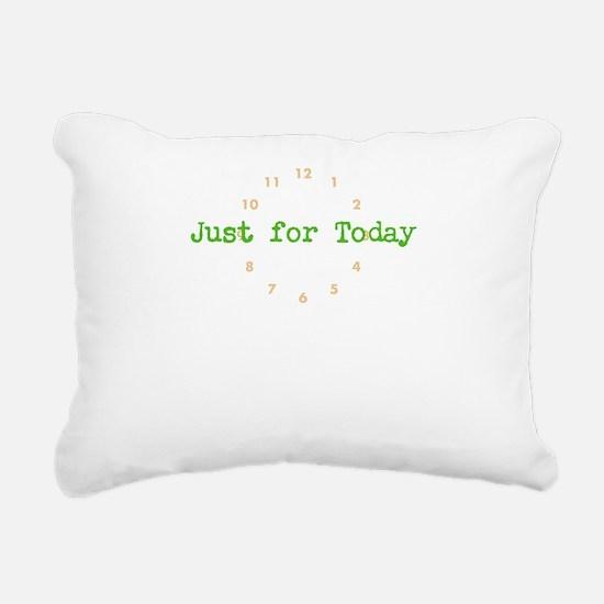 Just for today Rectangular Canvas Pillow