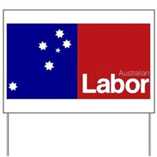 Labor Party 2013 Yard Sign