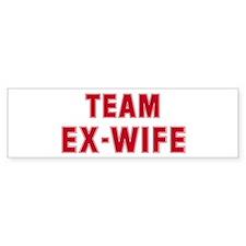 Team Ex-Wife Bumper Bumper Sticker