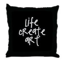 Life Create Art Throw Pillow