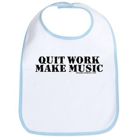 Quit Work, Make Music Bib
