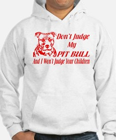 DONT JUDGE MY PIT BULL Hoodie