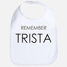 Remember Trista Bib
