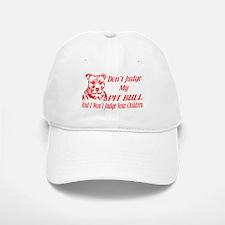 DONT JUDGE MY PIT BULL Baseball Baseball Baseball Cap