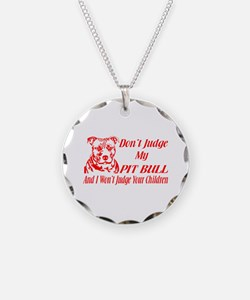 DONT JUDGE MY PIT BULL Necklace
