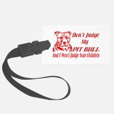 DONT JUDGE MY PIT BULL Luggage Tag