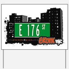 E 176 St Yard Sign
