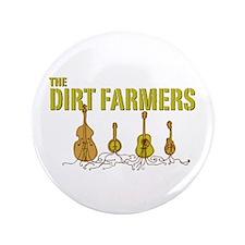 "The Dirt Farmers 3.5"" Button"