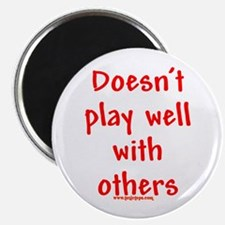 "Doesn't Play Well With Others 2.25"" Magnet (10 pac"