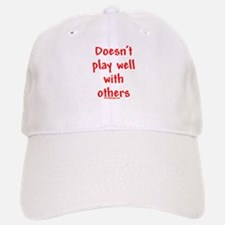 Doesn't Play Well With Others Baseball Baseball Cap
