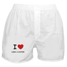 I love lords a-leaping Boxer Shorts