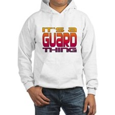 It's a Guard Thing Hoodie