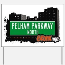 Pelham Parkway North Yard Sign