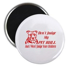 "DONT JUDGE MY PIT BULL 2.25"" Magnet (100 pack"