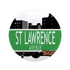 """ST LAWRENCE AVENUE, BRONX, NYC 3.5"""" Button"""