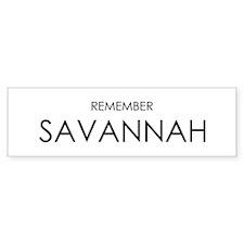 Remember Savannah Bumper Bumper Sticker