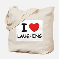 I love laughing Tote Bag