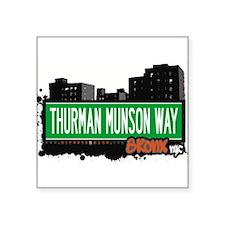 "THURMAN MUNSON WAY Square Sticker 3"" x 3"""