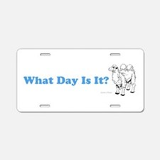 What Day Is It Aluminum License Plate