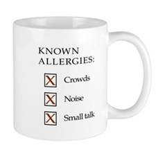 Known Allergies - Crowds, noise, small talk Mug