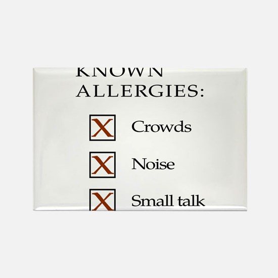 Known Allergies - Crowds, noise, small talk Rectan