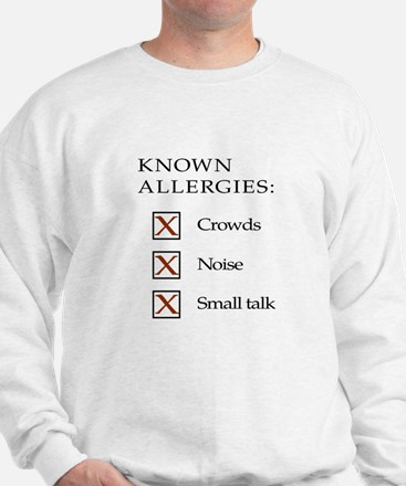 Known Allergies - Crowds, noise, small talk Sweats